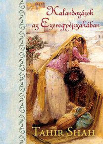 Tahir Shah: Kalandozások az Ezeregyéjszakában