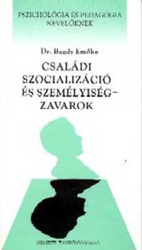 Dr. Bagdy Emőke: Családi szocializáció és személyiségzavarok - NT-52536/15