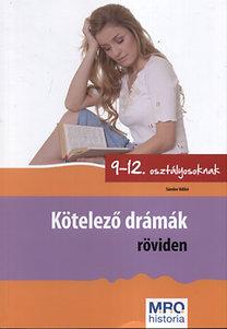 Sándor Ildikó: Kötelező drámák röviden 9-12. osztályosoknak