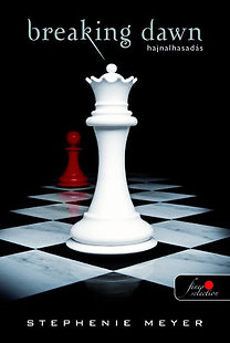 Stephenie Meyer: Breaking Dawn - Hajnalhasadás