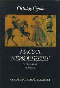 Ortutay Gyula: Magyar népköltészet