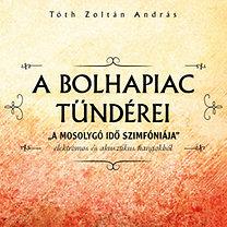 Tóth Zoltán: A bolhapiac tündérei - A mosolygó idő szimfóniája - CD