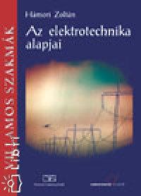 Hámori Zoltán: Az elektrotechnika alapjai