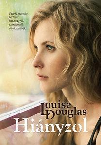 Louise Douglas: Hiányzol
