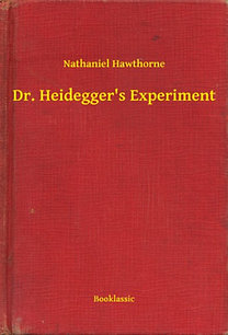 dr heidegger's experiment In this short story by nathaniel hawthorne, the main character (dr heidegger) claims to have found water from the fountain of youth, which he offers.