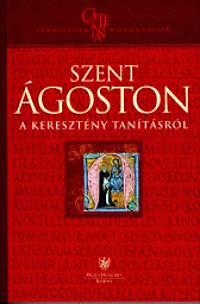 Szent Ágoston: A keresztény tanításról