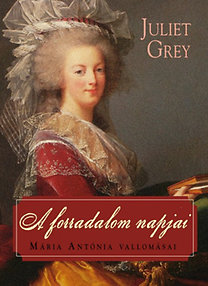 Juliet Grey: A forradalom napjai