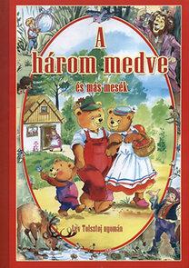 Lev Tolsztoj: A három medve és más mesék