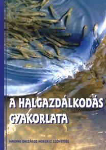 Zellei Ágnes, Dudás Tibor, Fürész György: A halgazdálkodás gyakorlata
