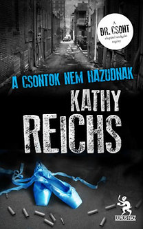 Kathy Reichs: A csontok nem hazudnak
