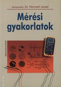 Dr. Harmath József: Mérési gyakorlatok (Finommechanika, automatika)