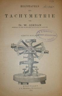 Dr. W. Jordan: Hilfstafeln für Tachymetrie