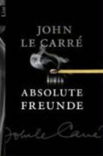 John le Carré: Absolute Freunde