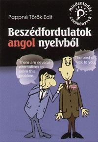 Pappné Török Edit: Beszédfordulatok angol nyelvből