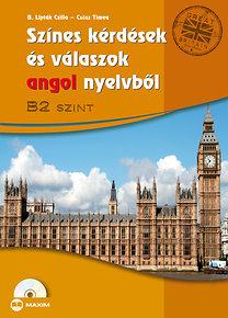 Csősz Tímea, dr. Bálintné Lipták Csilla: Színes kérdések és válaszok angol nyelvből B2 szint, CD-melléklettel - MX-479