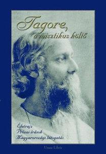 Ubornyák Katalin (szerk.): Tagore, a misztikus költő