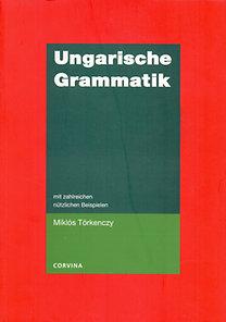 Törkenczy Miklós: Ungarische grammatik - Mit Zahlreichen Nützlichen Beispielen