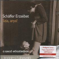 Schäffer Erzsébet: Szia, anya! - A szerző előadásában