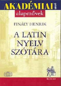 Finály Henrik (szerk.): A latin nyelv szótára