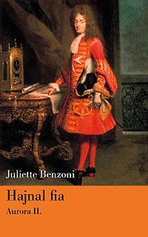 Juliette Benzoni: Hajnal fia