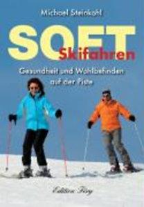 Steinkohl, Michael: Soft Skifahren