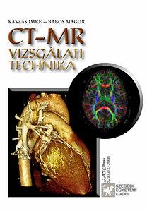 Kaszás Imre, Babos Magor: CT - MR vizsgálati technika