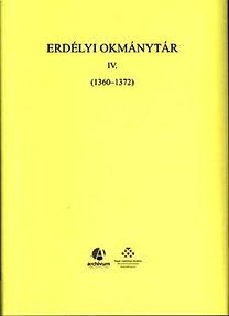 Jakó Zsigmond: Erdélyi Okmánytár IV. 1360-1372 - Oklevelek, levelek és más írásos emlékek Erdély történetéhez