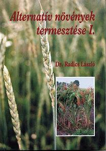 Dr. Radics László: Alternatív növények termesztése I.