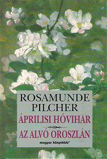Rosamunde Pilcher: Áprilisi hóvihar - Az alvó oroszlán