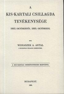 Wonaszek A. Antal: A Kis-Kartali csillagda tevékenysége 1893. októbertől 1895. októberig