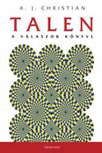 A. J. Christian: Talen - A válaszok könyve
