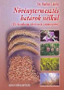 Dr. Radics László: Növénytermesztés határok nélkül