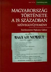 Pajkossy Gábor (szerk.): Magyarország története a 19. században - Szöveggyűjtemény