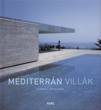 Dominic Bradbury: Mediterrán villák
