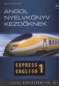 Némethné Hock Ildikó: Angol nyelvkönyv kezdőknek - Express English 1 - LX-0009TK