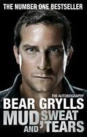 Grylls, Bear: Mud, Sweat and Tears