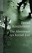 Kosztolányi, Dezsö: Die Abenteuer des Kornél Esti
