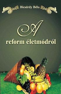 Bicsérdy Béla: A reform életmódról