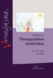Gőbel Orsolya: Önmagunkban elmélyülten - Varázsjátékok V. (2. kiadás)