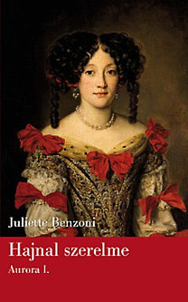 Juliette Benzoni: Hajnal szerelme