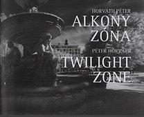 Horváth Péter: Alkonyzóna (magyar-angol)