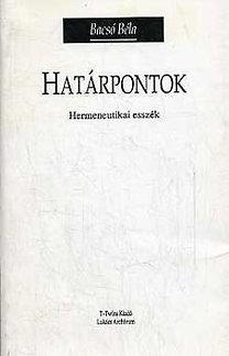 Bacsó Béla: Határpontok (hermeneutikai esszék)