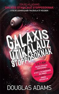 Douglas Adams: Galaxis útikalauz stopposoknak - Trilógia öt részben