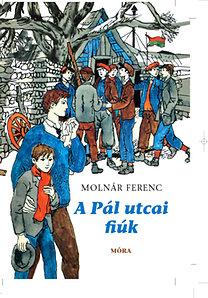 Molnár Ferenc: A Pál utcai fiúk