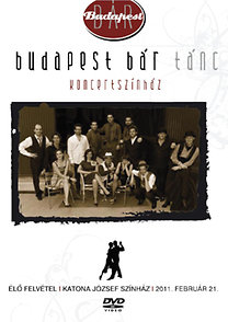 Budapest Bár: Tánc - Koncertszínház