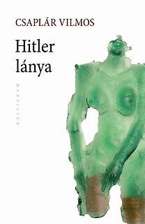 Csaplár Vilmos: Hitler lánya