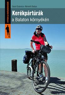 Gazsi Szabolcs, Németh Balázs: Kerékpártúrák a Balaton környékén