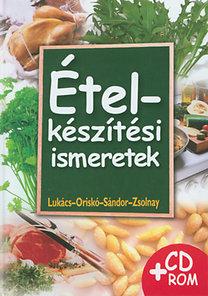Lukács, Oriskó Ferenc, Sándor, Zsolnay: Ételkészítési ismeretek + CD