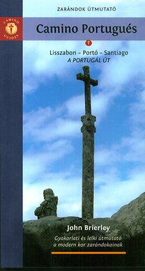 John Brierley: Camino Portugués - A Portugál Út - Zarándok útmutató
