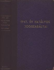 Mikos, Szabóky (szerk.), Bacsó Béla, Szabó, Némethy: 1947. év hatályos jogszabályai I.